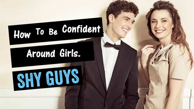 Confidence How Around Girls To Have