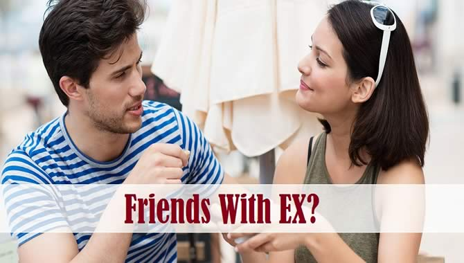 Can You Be Friends With Your Ex
